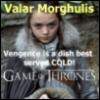 Arya Valar Morghulis