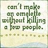 can't make omelette w/o killing