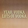 Castle; quote Vodka