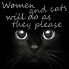 women and cats do as they please