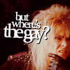 Heather: [Labyrinth] Where's the gay?