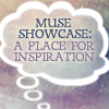 Muse Showcase: A Place for Inspiration
