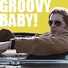 GROOVY BABY!
