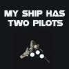 my ship has two pilots: My ship has two pilots