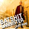 Batshit Lannister