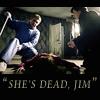 she's dead jim