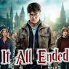 Harry Potter and the Deathly Hallows pt , DH2, It All Ended