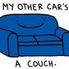 My other car's a couch