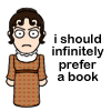 reading, I should infinitely prefer a book, book
