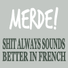 those words, French is win, bad day!