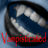 Vampisticated