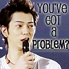 showjuro: you've got a problem?