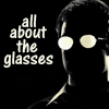 Glasses - it's all about