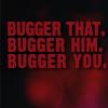 bugger that