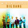 Merlin ReverseBig Bang