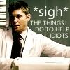 goldfishie1: dean/idiots