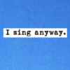 text-i sing anyway