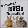 On noes, plot bunnies