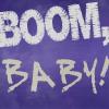 Boom Baby!