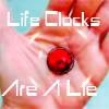 Lifeclocks are a LIE!