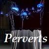 Perverts