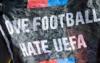 Love football, hate UEFA