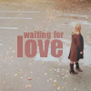 waitingforlove!Alex