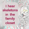 ihearskeletonsinthefamilycloset