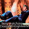 doctor-busywatchingdonna'sstriptease