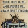 HP || Ravenclaw || Wit and learning.