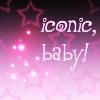 Iconic, Baby!