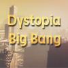 dystopia big bang