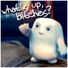 Doctor Who - Adipose - What's up bitches