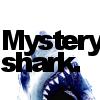 MYSTERY SHARK.