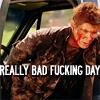 BAD. DAY.