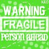 Warning Fragile Person Ahead