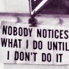 nobody notices