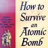 Atomic Bomb (How To Survive)