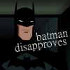 batman disapproves