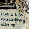 life extraordinary