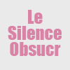 Le Silence Obscur