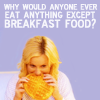 an idea is bulletproof: Parks and Rec - breakfast food Leslie