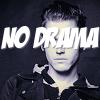 """""""NO DRAMA"""""""