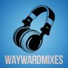 Wayward Mixes