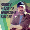 Bobby made of awesome
