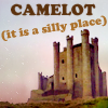 Camelot is Silly