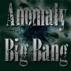 Anomaly Big Bang Gen
