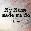 muse made me do it