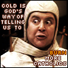 Cold is God's way of telling us to burn