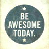 Text: Be Awesome